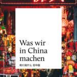 Juni-Ausgabe: Was wir in China machen