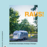 Juli-Ausgabe 2019: Raus! Ein Heft übers Aussteigen, Umsteigen, Einsteigen